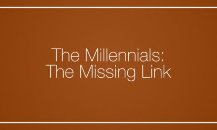 The Millennials: The Missing Link