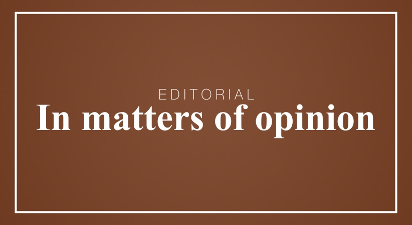 In matters of opinion