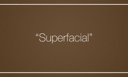 """""""Superfacial"""""""