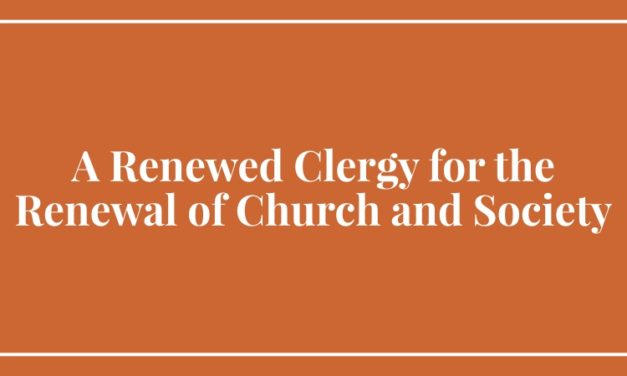 A Renewed Clergy for the Renewal of Church and Society