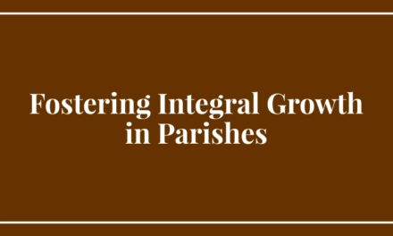 Fostering Integral Growth in Parishes