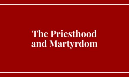 The Priesthood and Martyrdom