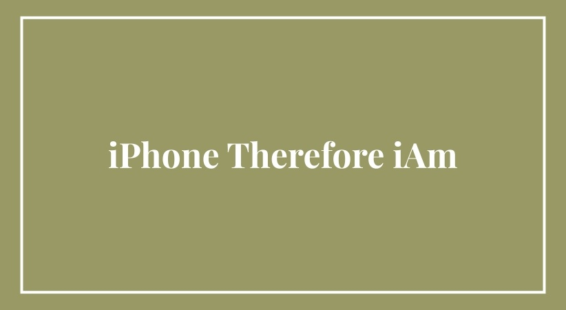 iPhone Therefore iAm
