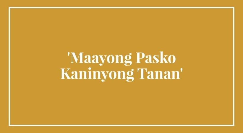 'Maayong Pasko  Kaninyong Tanan'