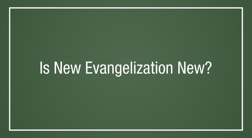 Is New Evangelization New?