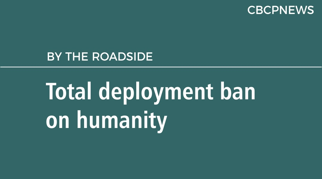 Total deployment ban on humanity