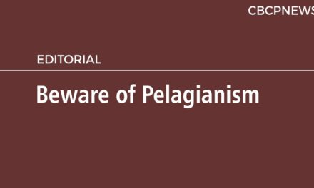 Beware of Pelagianism