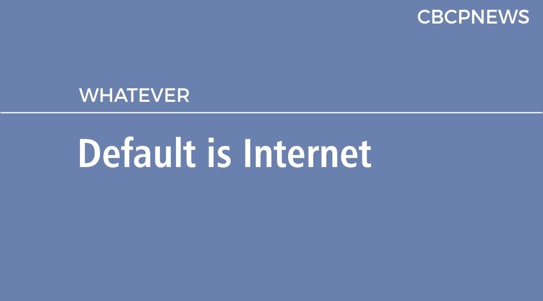 Default is Internet