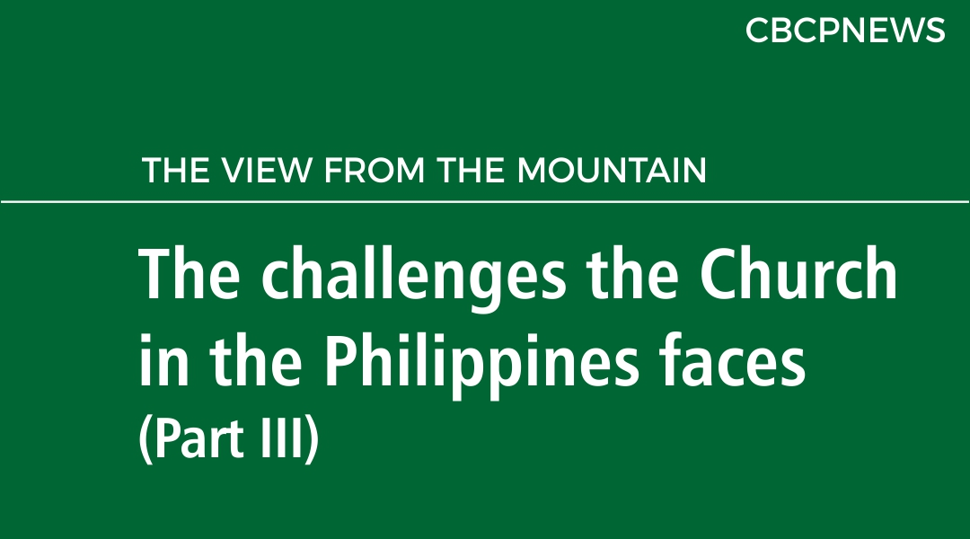 The challenges the Church in the Philippines faces  (Part III)
