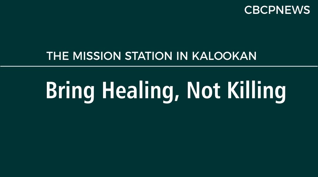 Bring Healing, Not Killing
