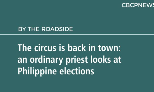 The circus is back in town: an ordinary priest looks at Philippine elections