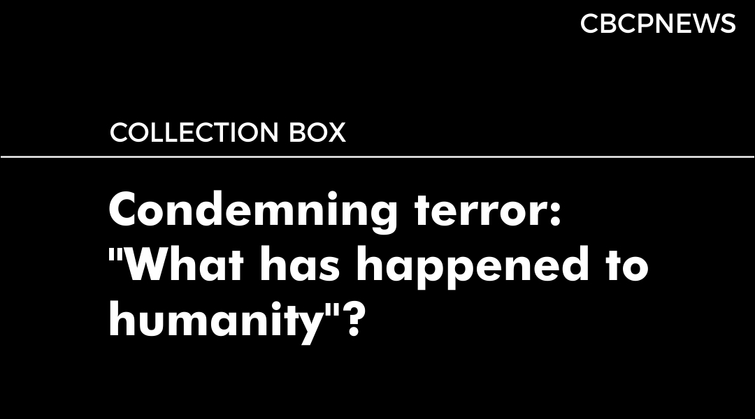Condemning terror: ''What has happened to humanity''?