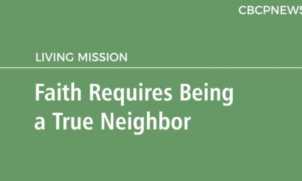 Faith Requires Being  a True Neighbor
