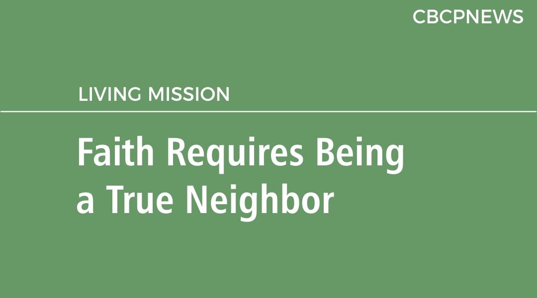 Faith Requires Being  a True Neighbor