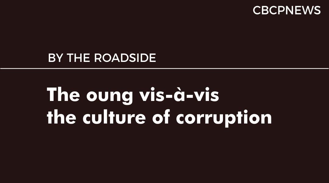 The oung vis-à-vis the culture of corruption