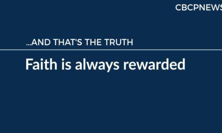 Faith is always rewarded