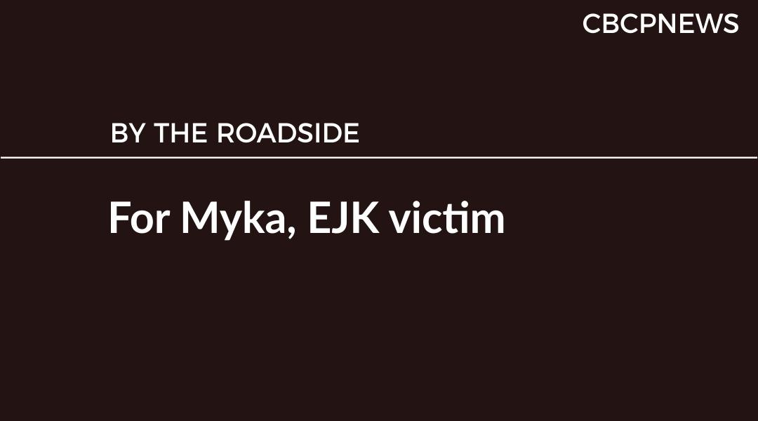 For Myka, EJK victim