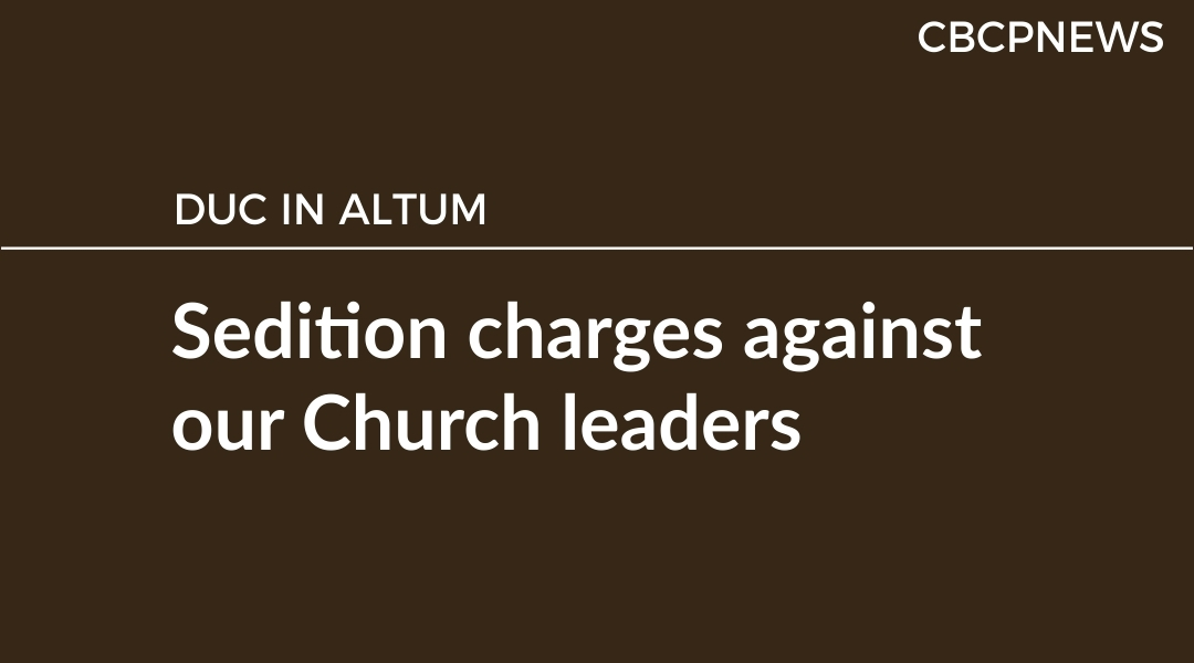 Sedition charges against our Church leaders