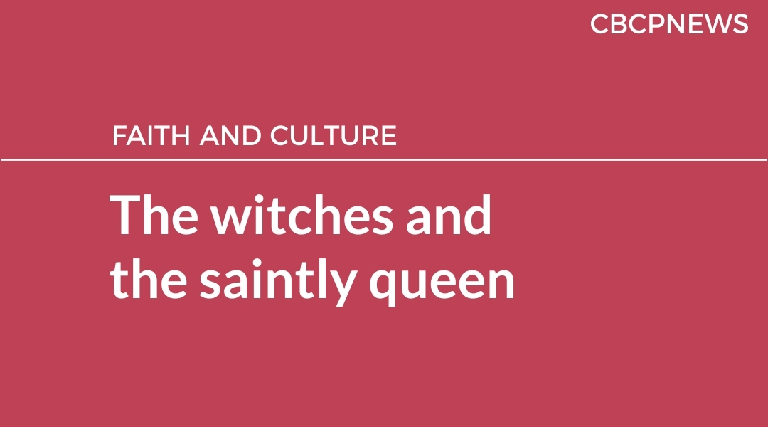 The witches and the saintly queen