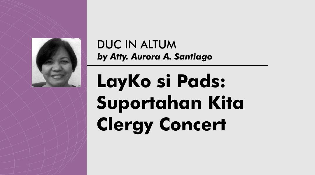 LayKo si Pads: Suportahan Kita Clergy Concert