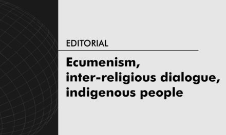 Ecumenism, inter-religious dialogue, indigenous people