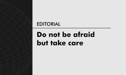 Do not be afraid but take care