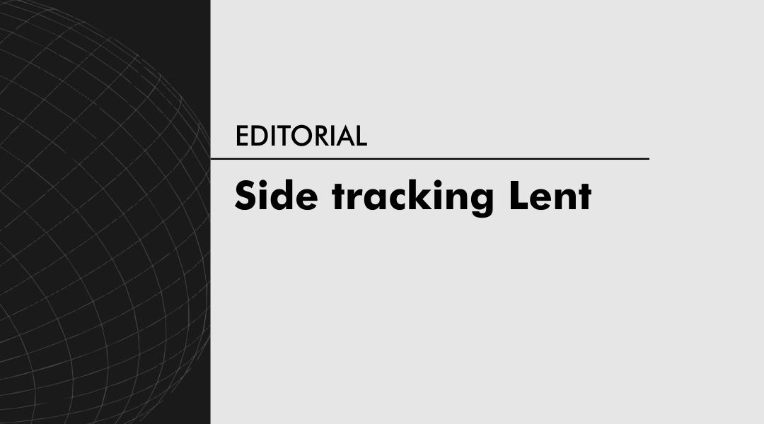 Side tracking Lent