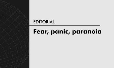 Fear, panic, paranoia
