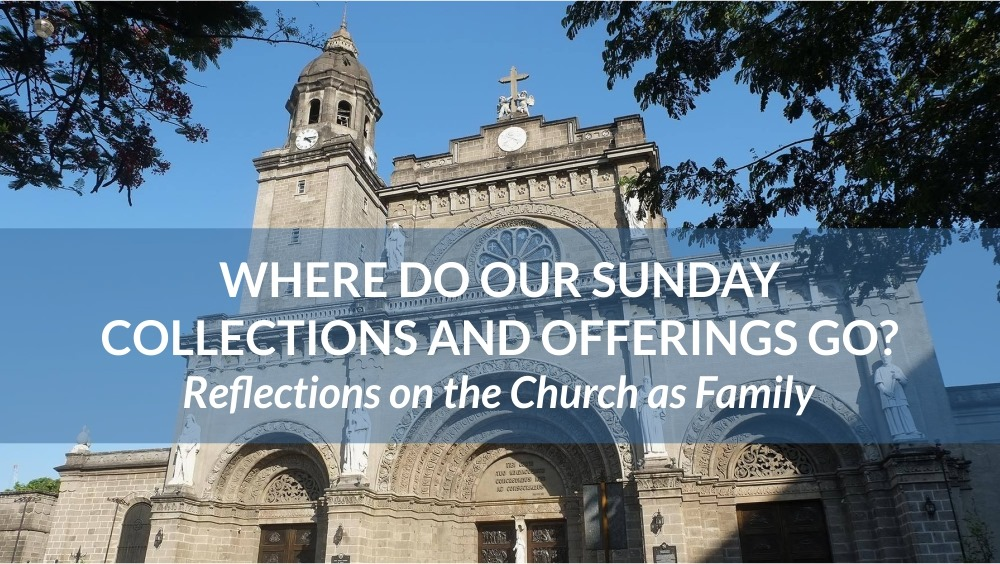 Where do our Sunday collections and offerings go?