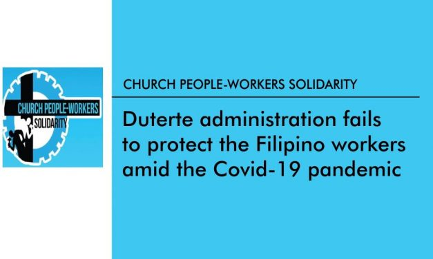 Duterte administration fails to protect the Filipino workers amid the Covid-19 pandemic