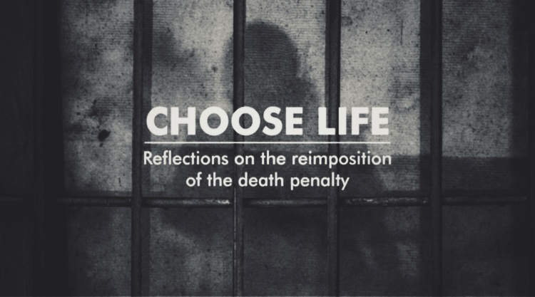 Choose life: Reflections on the reimposition of the death penalty