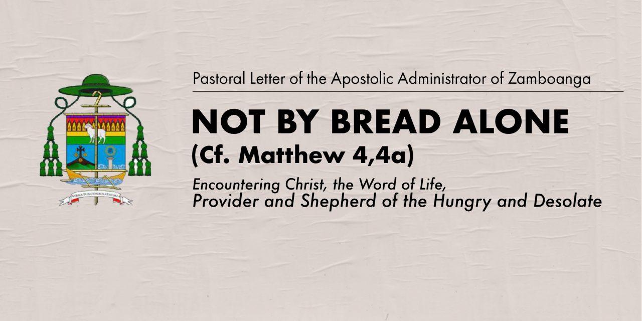 Not by bread alone (Cf. Matthew 4,4a)